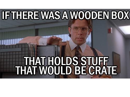 Meme buy wood crates